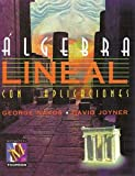 Algebra lineal con aplicaciones/ Linear Algebra With Applications (Spanish Edition)