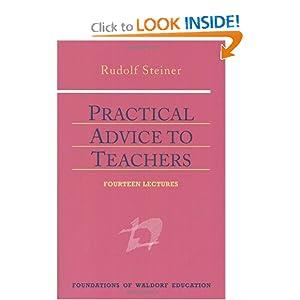 Practical Advice to Teachers (Foundations of Waldorf Education, 2) Rudolf Steiner, Johanna Collis and Astrid Schmitt-Stegmann