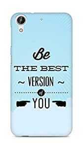 Amez Be the Best version of Yourself Back Cover For HTC Desire 626 LTE