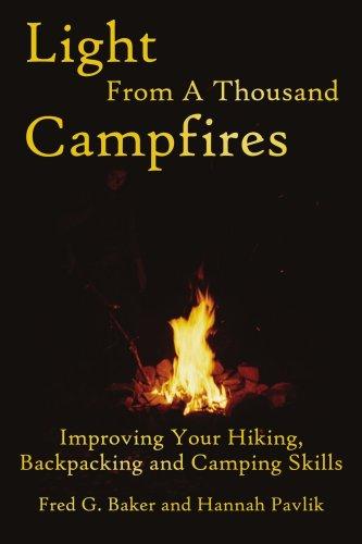 Luz de 1 mil fogatas: mejorando el senderismo, excursionismo y acampar habilidades