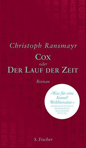 Cox: oder Der Lauf der Zeit Roman das Buch von Christoph Ransmayr - Preis vergleichen und online kaufen