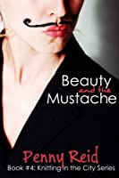 Beauty and the Mustache: A Philosophical Romance