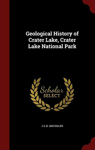 Geological History of Crater Lake, Crater Lake National Park