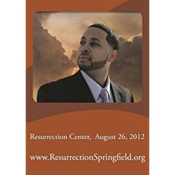 Resurrection Center August 26, 2012
