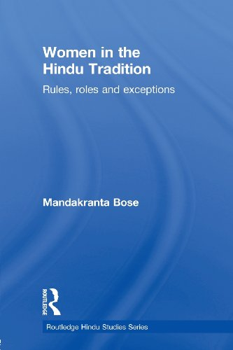Women In The Hindu Tradition: Rules, Roles And Exceptions (Routledge Hindu Studies)
