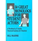 img - for [(Fifty Great Monologues for Student Actors)] [Author: Bill Majeski] published on (December, 1990) book / textbook / text book