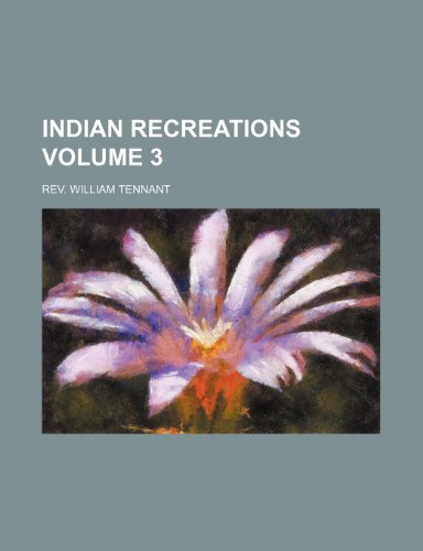 Indian recreations Volume 3