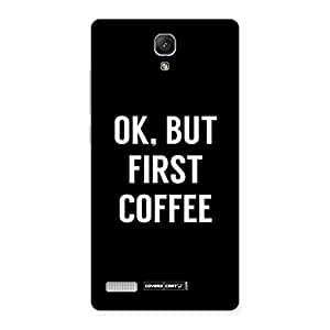 Impressive Ok But First Coffee Black Back Case Cover for Redmi Note Prime