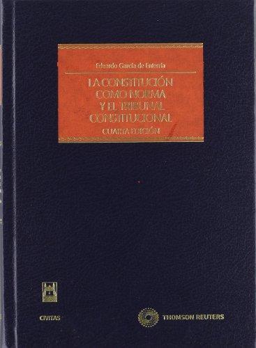La constitución como norma y el tribunal constitucional (Estudios y Comentarios de Legislación)