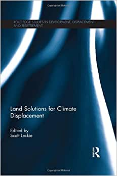 Land Solutions For Climate Displacement (Routledge Studies In Development, Displacement And Resettlement)
