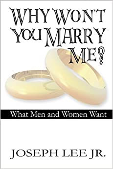 Why Wont You Marry Me?: What Men and Women Want: Joseph