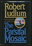 THE PARSIFAL MOSAIC. (0246114177) by Ludlum, Robert.
