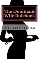 "The Dominant Wife Rulebook: ""Guidelines for the Submissive Husband"""