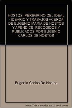 HOSTOS, PEREGRINO DEL IDEAL - IDEARIO Y TRABAJOS ACERCA DE