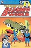 Superman: Tales of the Bizarro World (1435235673) by Siegel, Jerry