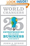 World Changers: 25 Entrepreneurs Who Changed Business as We Knew It