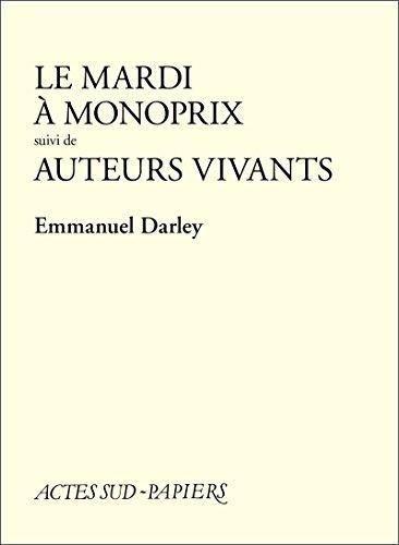 le-mardi-a-monoprix-suivi-de-auteurs-vivants-actes-sud-papiers-french-edition