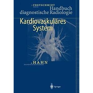 Handbuch diagnostische Radiologie: Kardiovaskuläres System: Kardiovaskulares System
