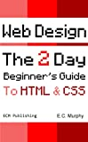 img - for Web Design: The 2 Day Beginner's Guide to HTML & CSS (ECM Publishing Web Design) book / textbook / text book