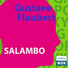 Salambo (       ungekürzt) von Gustave Flaubert Gesprochen von: Anna Thalbach, Felix von Manteuffel, Hans-Peter Hallwachs, Michael Habeck, Peter Kaghanovitch