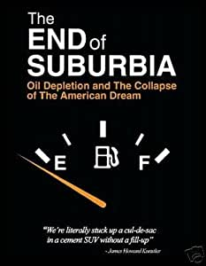 The End of Suburbia: Oil Depletion and the Collapse of the American Dream [Import]