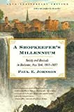 img - for A Shopkeeper's Millennium: Society and Revivals in Rochester, New York, 1815-1837 book / textbook / text book
