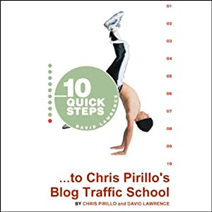 10 Quick Steps to Chris Pirillo's Blog Traffic School Audiobook