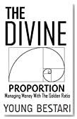 The Divine Proportion: Managing Money With The Golden Ratio