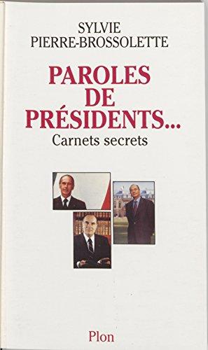 Paroles de présidents: Carnets secrets