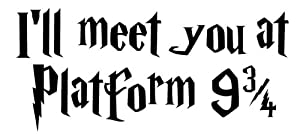 I'll meet you at Platform 9 3/4- Harry Potter - Hogwarts Express - Decal / Sticker - Size:7.8 x 3.5 inches - Color: Black