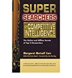 img - for [(Super Searchers on Competitive Intelligence: The Online and Offline Secrets of Top CI Researchers )] [Author: Margaret Metcalf Carr] [Jun-2003] book / textbook / text book