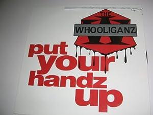 The Whooliganz Put Your Handz Up - Hit The Deck