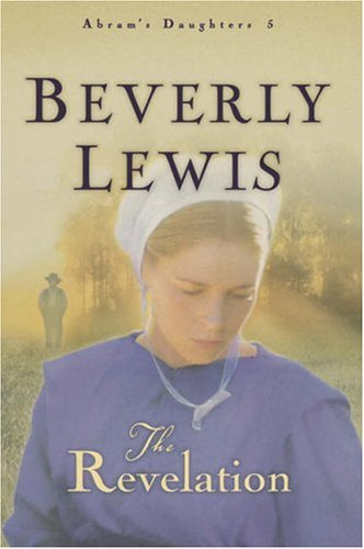 The Revelation (Abram's Daughters #5), Beverly Lewis