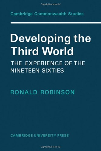 Developing the Third World: The Experience of the Nineteen-Sixties (Cambridge Commonwealth Series)