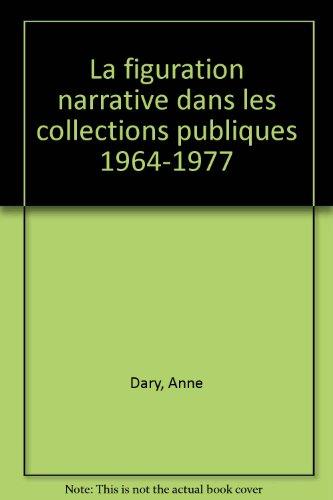 La Figuration narrative dans les collections publiques, 1964-1977 : Exposition, Musée des Beaux-Arts d'Orléans, du 21 décembre 2005 au 19 mars 2006, Musée des Beaux-Arts de Dole, du 7 avril au 2 juillet 2006