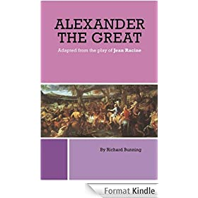 Alexander the Great- adapted from the play of Jean Racine (English Edition)