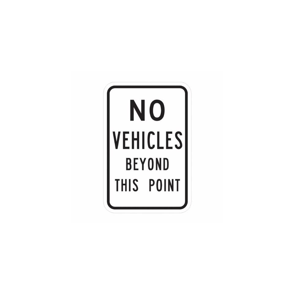 Tapco D 21 Engineer Grade Prismatic Rectangular Lane Control Sign, Legend NO VEHICLES BEYOND THIS POINT, 18 Width x 24 Height, Aluminum, Black on White