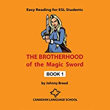 The Brotherhood of the Magic Sword: Book 1 (       UNABRIDGED) by Johnny Bread Narrated by Matt Armstrong