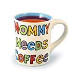 "Our Name Is Mud by Lorrie Veasey ""Mommy Needs Coffee"" Mug, 4-1/2-Inch"