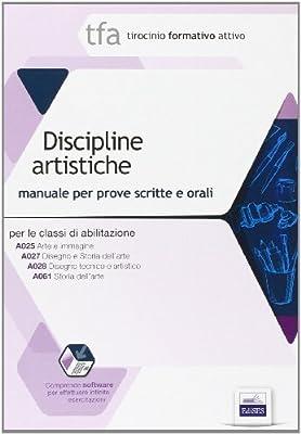 14 TFA. Discipline artistiche. Manuale per le prove scritte e orali classi A025, A027, A028, A061