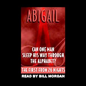 Abigail: The First of 26 Nights of Sexual Adventure | [The Editors of Penthouse Magazine]