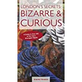 London's Secrets: Bizarre & Curious