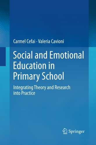 Social and Emotional Education in Primary School: Integrating Theory and Research into Practice