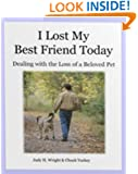 I Lost My Best Friend Today: Dealing With the Loss of a Beloved Pet