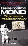 Geheimakte Mond: Die schwarzen Projekte der NASA