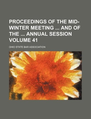Proceedings of the mid-winter meeting  and of the  annual session Volume 41