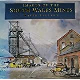 Images of the South Wales Minesby David Bellamy
