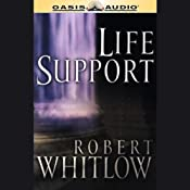 Life Support: The Santee Series, Book 1 (Unabridged) | Robert Whitlow