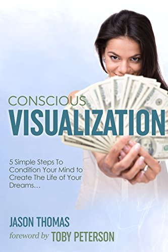 Visualization | Conscious Visualization - 5 Simple Steps to Condition Your Mind to Create The Life of Your Dreams | Breakthrough With a Blueprint of Positive Prayer, Action Affirmations & Meditation (Positive Action compare prices)