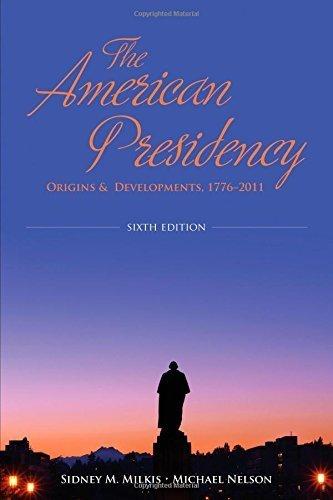 the-american-presidency-origins-and-development-1776-2011-by-milkis-sidney-m-2011-paperback